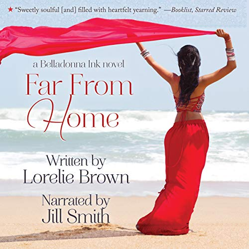 Far From Home     Belladonna Ink Series, Book 1              By:                                                                                                                                 Lorelie Brown                               Narrated by:                                                                                                                                 Jill Smith                      Length: 5 hrs and 43 mins     92 ratings     Overall 4.7