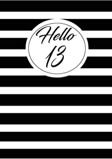 Hello 13: cute and funny blank lined journal Notebook,Diary,planner Happy 13th thirteenth Birthday Gift for thirteen year old daughter, son,boyfriend,girlfriend,men,women,wife and husband