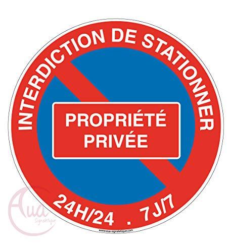 AUA SIGNALETIQUE - Panneau Interdiction de stationner propriété privée 24h-24-7j sur 7 - Ø 230 mm, PVC 1.5mm