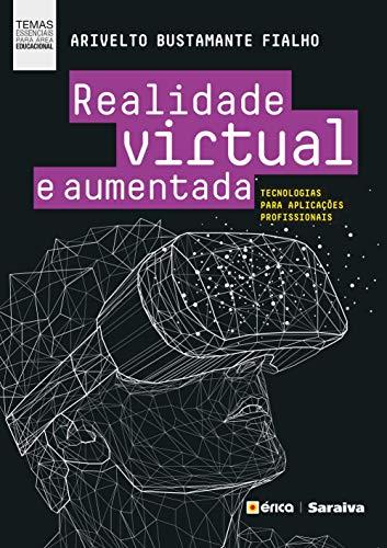 Realidade virtual e aumentada: Tecnologias para aplicações profissionais