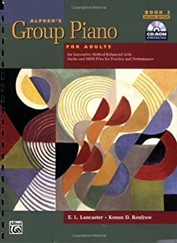 Alfred s Group Piano for Adults  Student Book 2 2nd Edition  Book & CD-ROM  2nd  second  Edition by E L Lancaster Kenon D Renfrow [2008]