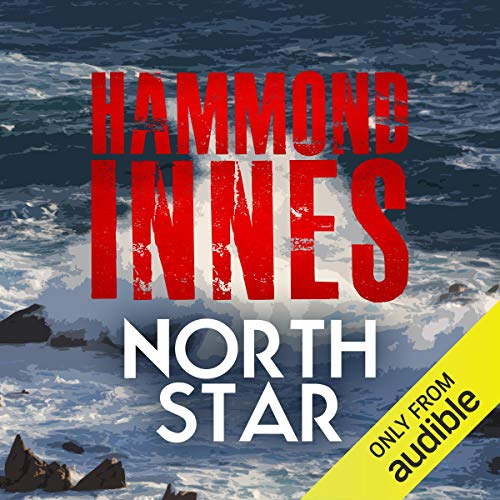 North Star                   By:                                                                                                                                 Hammond Innes                               Narrated by:                                                                                                                                 Tim Bentinck                      Length: 11 hrs and 34 mins     21 ratings     Overall 4.0