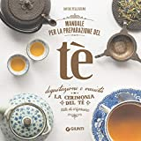 Manuale per la preparazione del tè: La cerimonia del tè – Stili di infusione
