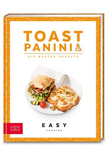 Toast, Panini & Co.: Die besten Rezepte (Easy Kochbücher)