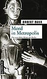 Mord in Metropolis: Kriminalroman (Exkommissar Robert Grenfeld)