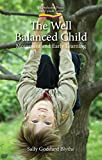 The Well Balanced Child, The: Movement and Early Learning (Early...