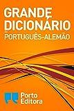 Grande Dicionário de Português-Alemão / Großes Wörterbuch Portugiesisch-Deutsch