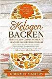Ketogen Backen -Für eine abwechslungsreiche Ernährung bei der Keto Diät: Das Ketobuch mit leckeren und gesunden Backrezepten & Nährwertangaben. Brot,...