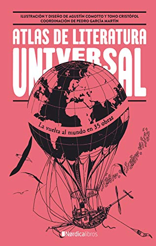 Atlas de literatura universal: La vuelta al mundo en 35 obras (Ilustrados) (Spanish Edition)