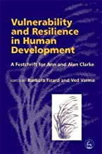 Vulnerability and Resilience in Human Development: A Festchrift for Ann and Alan Clarke