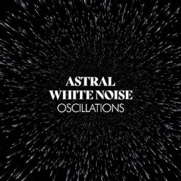 Astral White Noise Oscillations