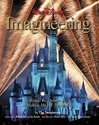 Image: Walt Disney Imagineering: A Behind the Dreams Look at Making More Magic Real (A Walt Disney Imagineering Book) | Hardcover – Illustrated: 192 pages| by The Imagineers (Author, Illustrator), Marty Sklar (Introduction), Bob Iger (Foreword), Jay Rasulo (Foreword). Publisher: Disney Editions; Illustrated edition (May 18, 2010)