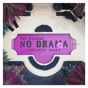 No Drama (Skulkids Remix)
