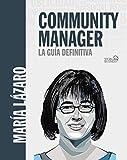Community manager. La guía definitiva (SOCIAL MEDIA)