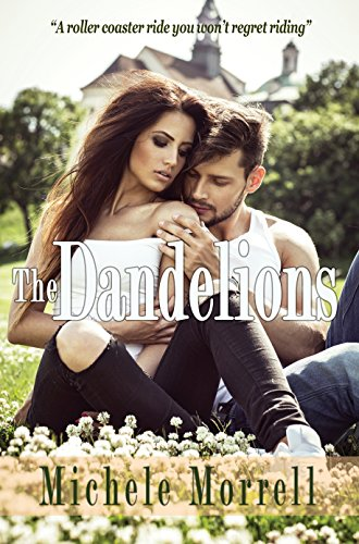 Book: The Dandelions (The Dandelion Series Book 1) by Michele Morrell