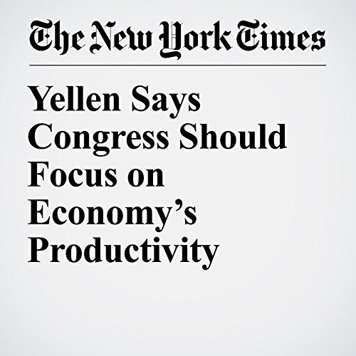 Yellen Says Congress Should Focus on Economy's Productivity audiobook cover art