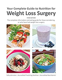 Your Complete Guide to Nutrition for Weight Loss Surgery by [Sally Johnston]