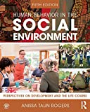 Human Behavior in the Social Environment: Perspectives on Development and the Life Course (English Edition)