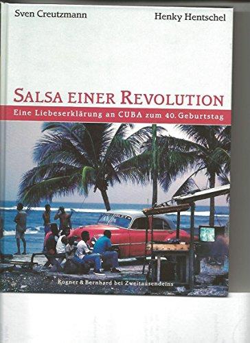 Salsa einer Revolution: Eine Liebeserklärung an Cuba zum 40. Geburtstag