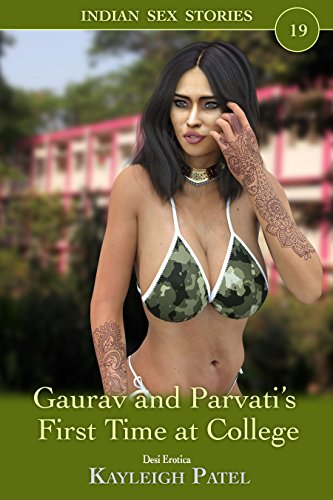 Gaurav and Parvati's First Time at College: Desi Erotica (Indian Sex Stories Book 19) (English Edition)