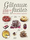 Gâteaux faciles, 250 recettes testées, goûtées et appreciées