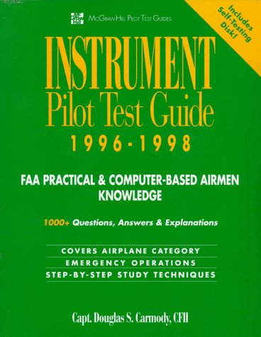 Instrument Pilot Test Guide 1996-1998: FAA Practical & Computer-Based Airmen Knowledge
