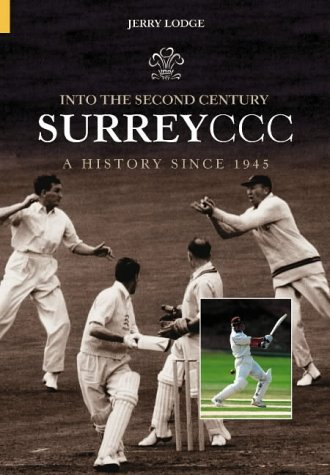 Into The Second Century, Surrey Ccc: A History Since 1945