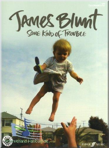 James Blunt - Some Kind Of Trouble - Songbook Klavier, Gesang & Gitarre Noten [Musiknoten]