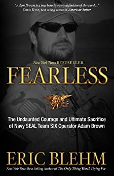 Fearless: The Undaunted Courage and Ultimate Sacrifice of Navy SEAL Team SIX Operator Adam Brown by [Eric Blehm]