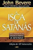 A Isca de Satanas: Como Livrar-se de uma Armadilha Mortal: A Ofensa (Portuguese Edition)