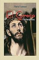 El Greco: 100 Masterpieces (Annotated Masterpieces)