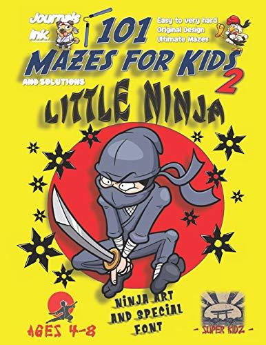 101 Mazes For Kids 2: SUPER KIDZ Book. Children - Ages 4-8 (US Edition). Cartoon Ninja Sword Karate with custom art interior. 101 Puzzles with ... - Ninja 101 Mazes for Kids, Band 10)