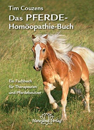 Das Pferde-Homöopathie-Buch: Ein Fachbuch für Therapeuten und Pferdebesitzer