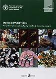 Insetti commestibili. Prospettive future relative alla disponibilità di alimenti e mangimi