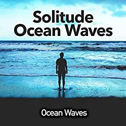 Solitude Ocean Waves by Ocean Waves on Amazon Music Unlimited