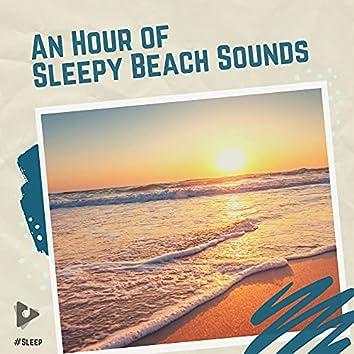 An Hour of Sleepy Beach Sounds