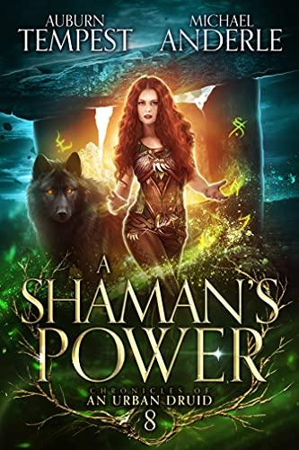 A Shaman's Power (Chronicles of an Urban Druid Book 8)
