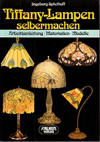 Tiffany - Lampen selbermachen. Arbeitsanleitung, Materialien, Modelle.