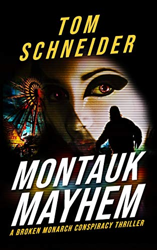 Montauk Mayhem: A Broken Monarch Conspiracy Thriller