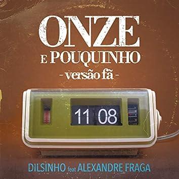 Onze e Pouquinho (feat. Alexandre Fraga)