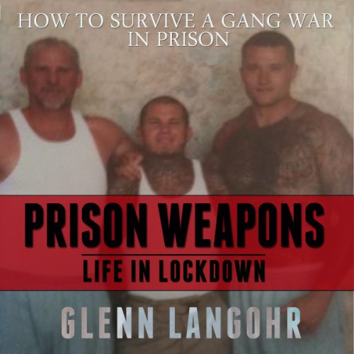How to Make Prison Weapons to Survive a Gang War in Prison audiobook cover art