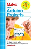 Basic Arduino Projects: 26 Experiments with Microcontrollers and Electronics by Don Wilcher(2014-03-14)