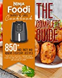 NINJA FOODI SMART XL GRILL COOKBOOK: THE COMPLETE GUIDE: 850+ EASY, TASTY, AND HEALTHY EVERYDAY RECIPES THAT YOU CAN EASILY PREPARE WITH YOUR KITCHEN APPLIANCE. FOR BEGINNERS AND ADVANCED USERS