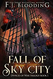 Fall of Sky City (Devices of War Book 1)