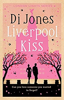 Liverpool Kiss: A second chance firefighter romance (London Lights Book 2) by [Di Jones]
