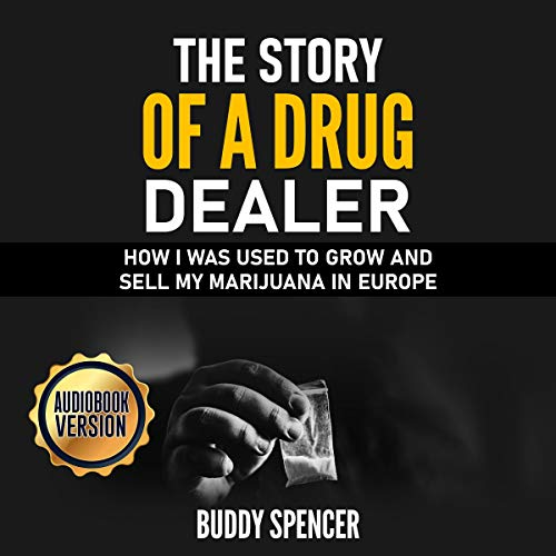 The Story of a Drug Dealer: How I Was Used to Grow and Sell My Marijuana in Europe