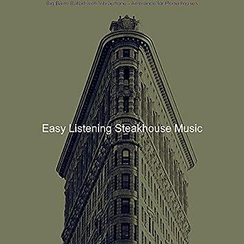 Big Band Ballad with Vibraphone - Ambiance for Porterhouses