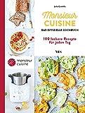 Monsieur Cuisine - das offizielle Kochbuch: 100 leckere Rezepte für jeden Tag