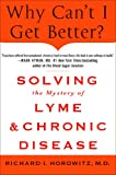 Why Can't I Get Better? Solving the Mystery of Lyme and Chronic Disease (English Edition)