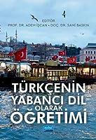 Türkcenin Yabanci Dil Olarak Ögretimi